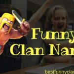 100+ Funny Clan Names for COC, COD, Clash Royale Destiny 2, Pubg Player Names