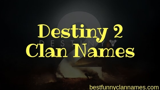 Destiny 2 Clan Names