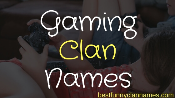 Best Gaming Clan Names